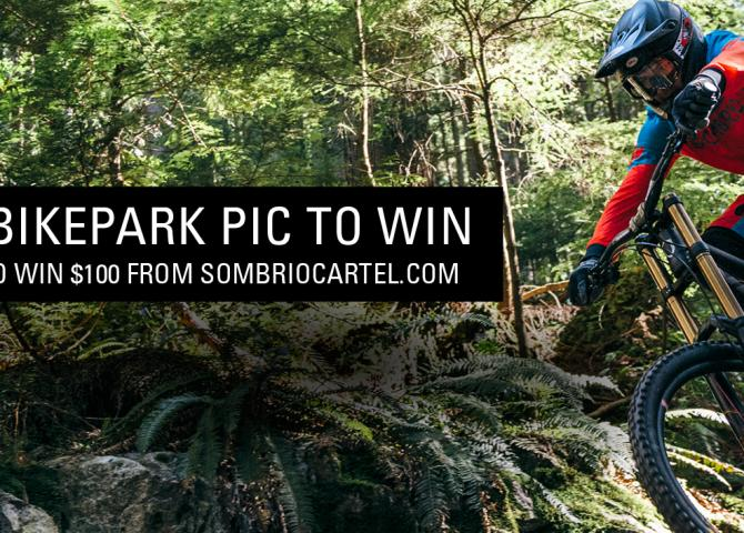 Share your #bikepark pic and Enter to Win $100 in Sombrio Gear